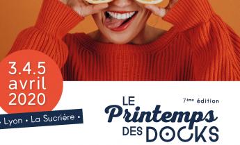 Le Printemps des Docks 2020 à Lyon